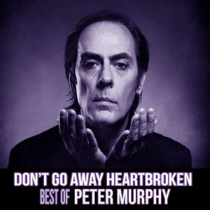 Best Of Peter Murphy Playlist - Don't Go Away Heartbroken