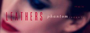 Leathers - Phantom Heart