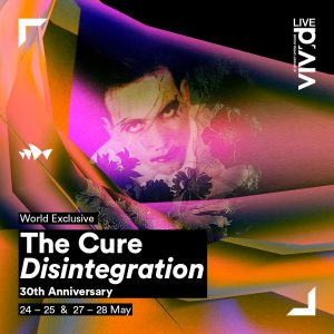 The Cure - Disintegration 30th Anniversart